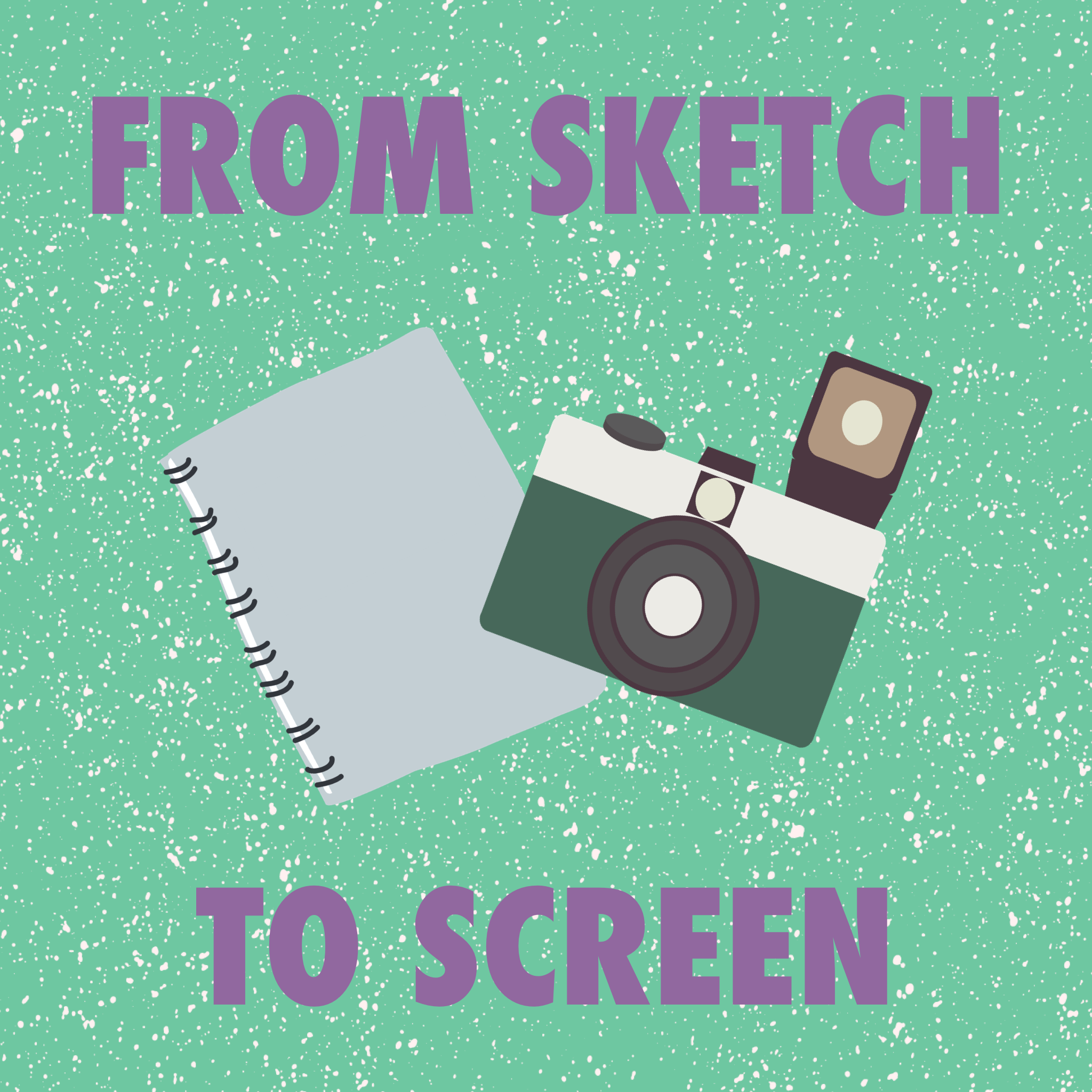 From Sketch to Screen
