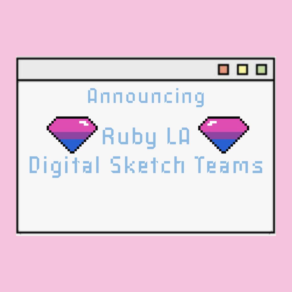 Digital Sketch Teams @ The Ruby LA